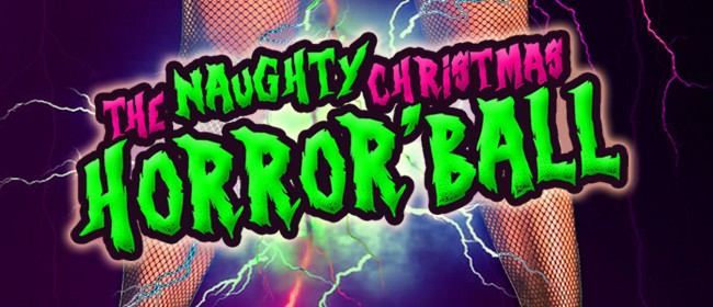 The Naughty Christmas Horror'Ball: SOLD OUT