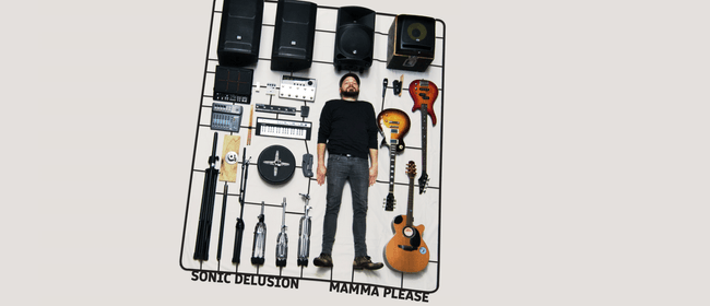 Sonic Delusion - Mamma Please Single Release Tour: CANCELLED