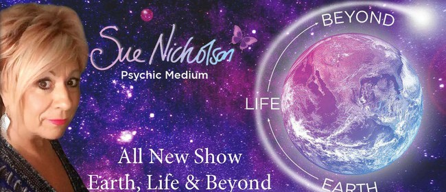 Sue Nicholson - Earth, Life & Beyond