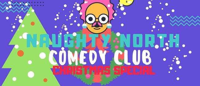 Naughty North Comedy Club - Christmas Special