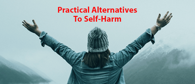 Practical Alternatives to Self-Harm