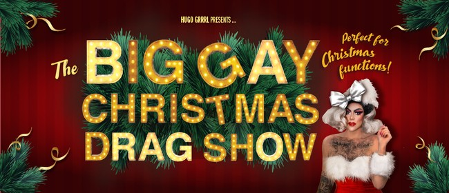 The Big Gay Christmas Drag Show: Auckland!