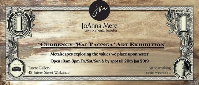Currency - Wai Taonga: Art Exhibit