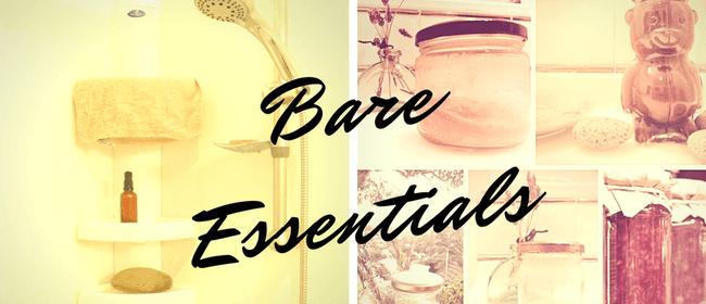 Bare Essentials: DIY Zero Waste Toiletries & Cleaners
