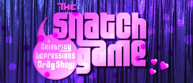 The Snatch Game! A Celebrity Impressions Drag Show
