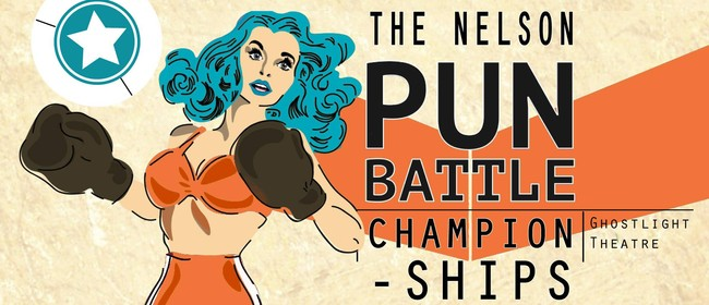 The Nelson Pun Battle Championships: CANCELLED
