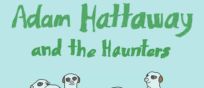 Adam Hattaway & The Haunters Tour