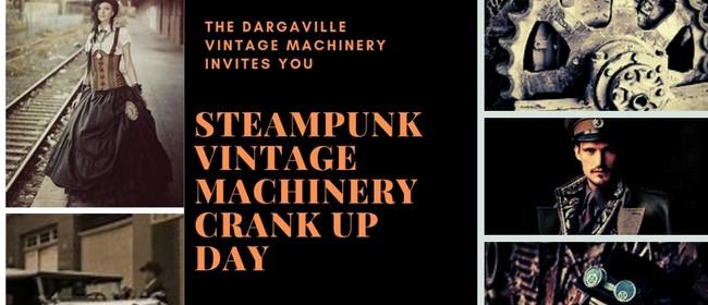 Vintage Machinery Steampunk Crank Up Day