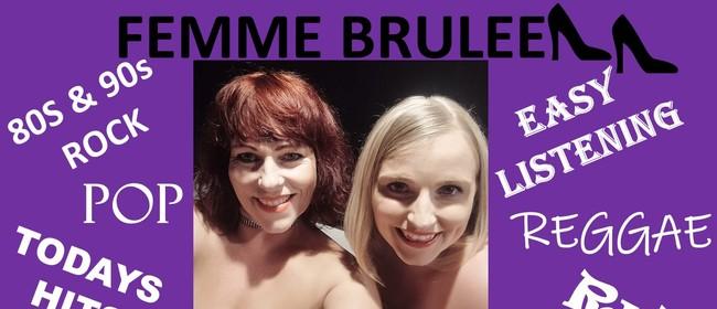 Femme Brulee