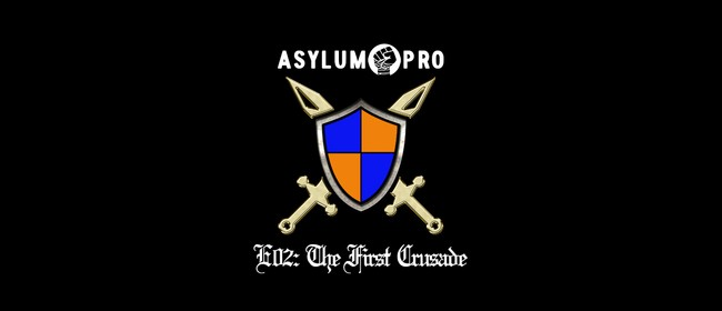 Asylum Pro – Chch Wrestling E02: The First Crusade