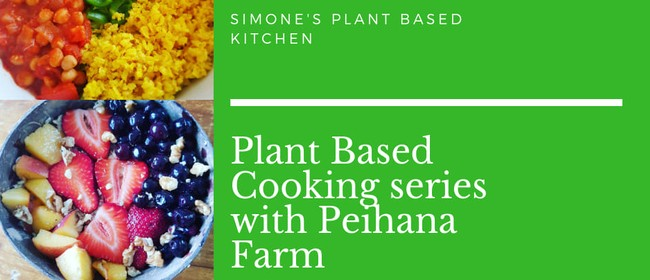 Plant Based Cooking Series - Garden to Plate