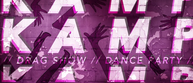 KAMP Drag Show Dance Party: CANCELLED