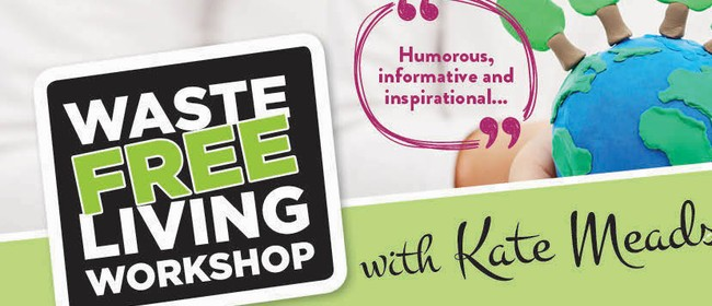 Waste Free Living Workshop - With Kate Meads