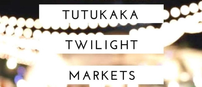 Tutukaka Twilight Markets