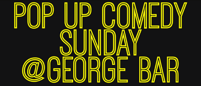 Pop Up Comedy Anniversary Weekend !