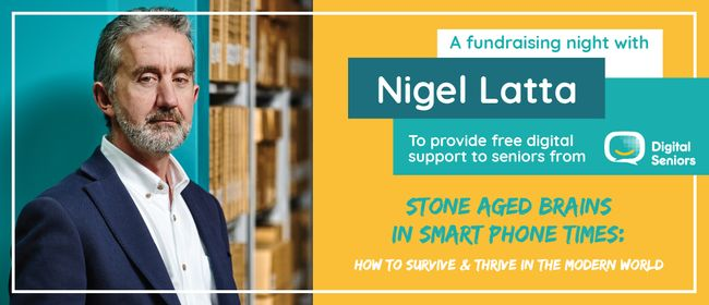 Nigel Latta - Stone Aged Brains in Smart Phone Times