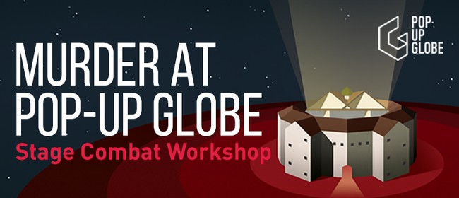 Murder at Pop-up Globe: A stage combat workshop
