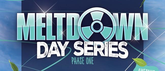 Meltdown 'Day Series' Phase 1