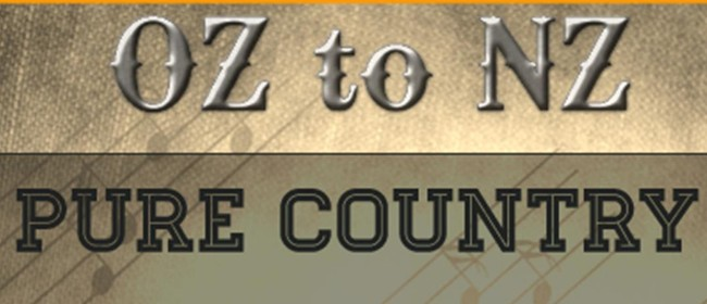 OZ to NZ - Pure Country Dinner Show