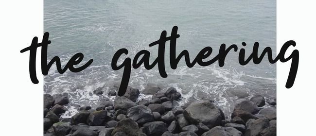 The Gathering - Creating Community