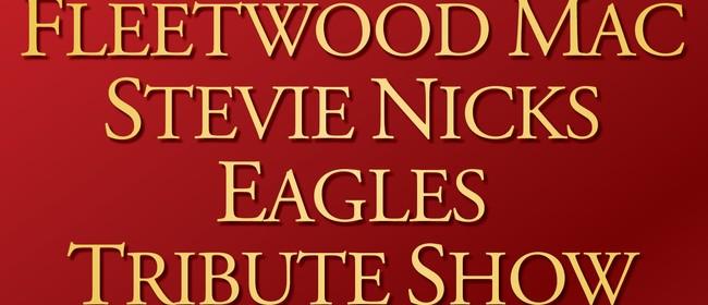 Fleetwood Mac/Stevie Nicks/Eagles Tribute Show