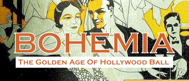 Bohemia – The Golden Age of Hollywood Ball