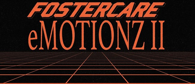 Fostercare Presents: eMOTIONZ II