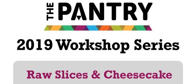 Raw Slices & Cheesecake Workshop