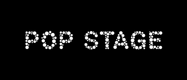 Pop Stage: CANCELLED