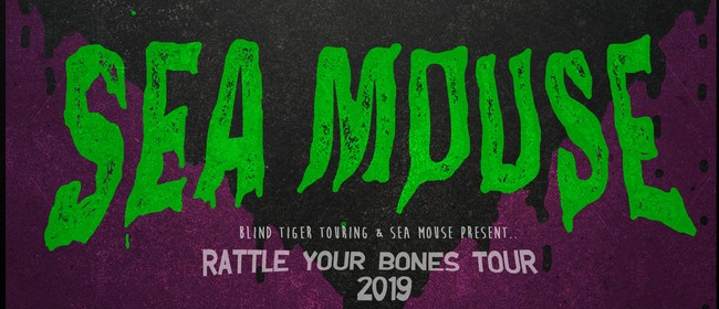 Sea Mouse 'Rattle Your Bones' Tour