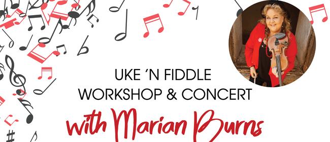 Uke 'n' Fiddle Workshop with Marian Burns