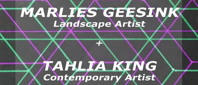 Tahlia King's Shift & Marlies Geesink's Landscapes