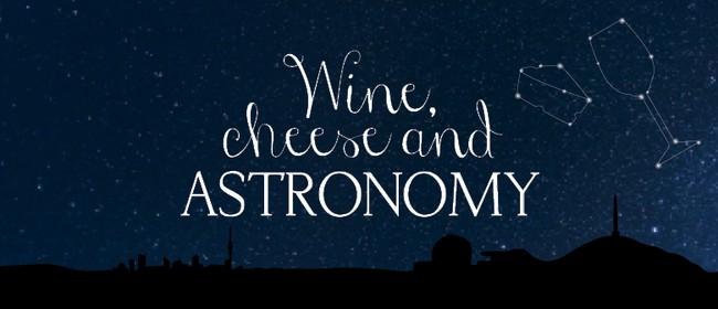 Wine Cheese & Astronomy