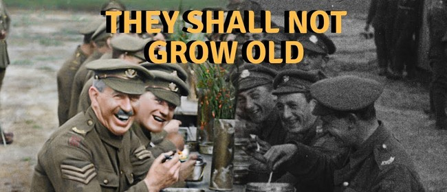 Flicks Cinema - They Shall Not Grow Old