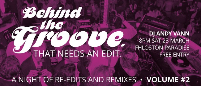 Behind the Groove - That Needs an Edit Volume 2
