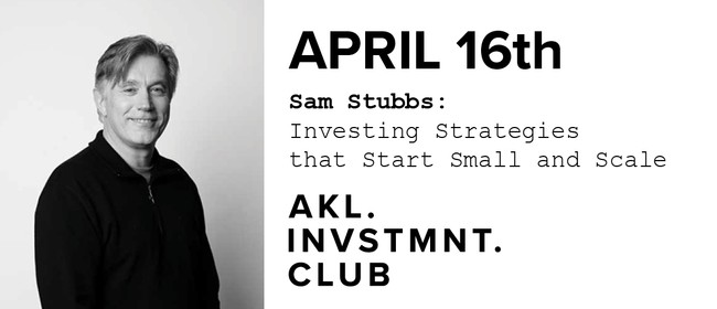 Sam Stubbs: Investing Strategies That Start Small and Scale