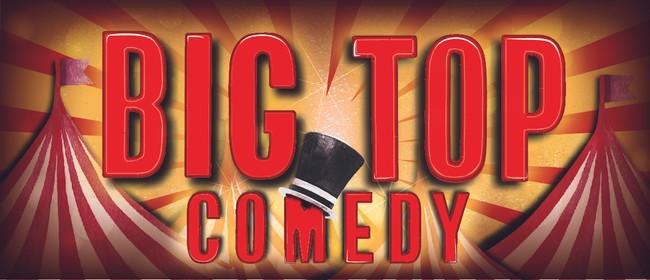 Big Top Comedy! (NZ Fringe Fest '19): CANCELLED