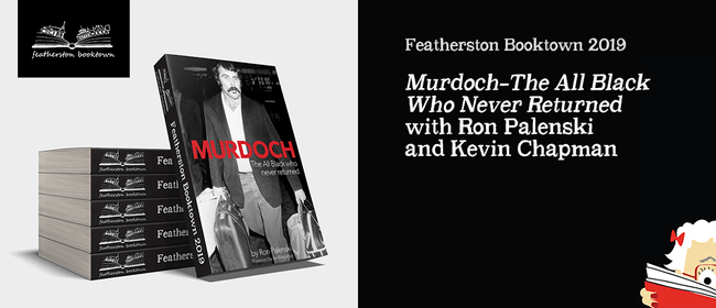 Murdoch - The All Black who never returned with Ron Palenski