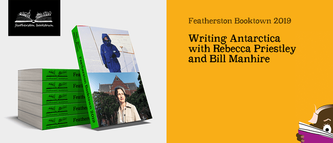 Writing Antarctica with Rebecca Priestley and Bill Manhire