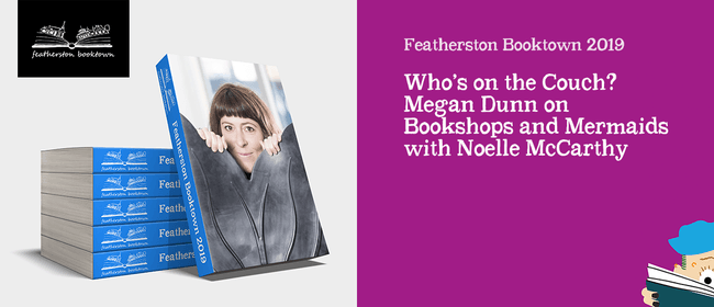 Who's on the Couch?:Megan Dunn on Bookshops and Mermaids