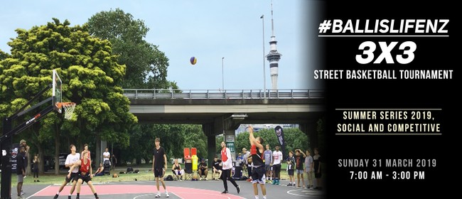 BALL IS LIFE NZ - 3x3 Street-Basketball Tournament