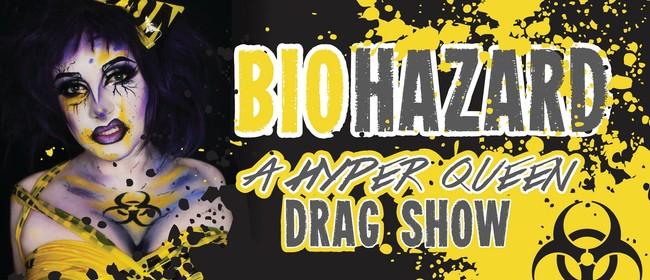 BIOHAZARD: A Hyper-Queen Drag Show (AKL)