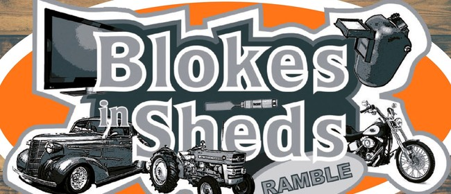 Blokes In Sheds Ramble