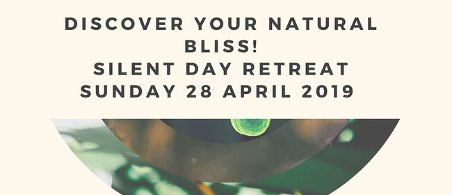 Discover Your Natural Bliss - Silent Day Retreat