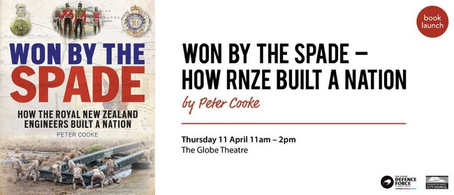 Book Launch: Won By The Spade - How the RNZE Built a Nation
