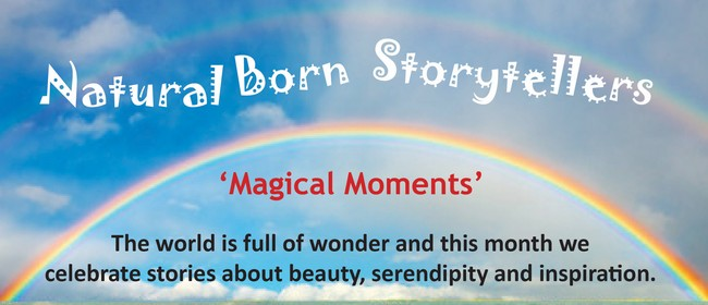 Natural Born Storytellers - Magical Moments