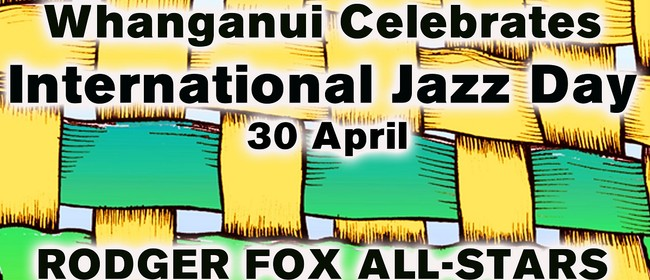 Whanganui Celebrates International Jazz Day