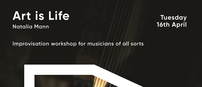 Art is Life - Music Workshop Natalia Mann