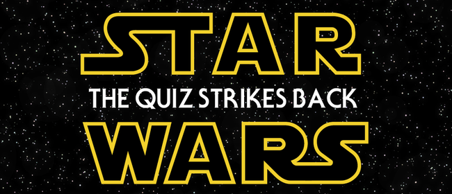 Star Wars: The Quiz Strikes Back (Whānau + Friends)