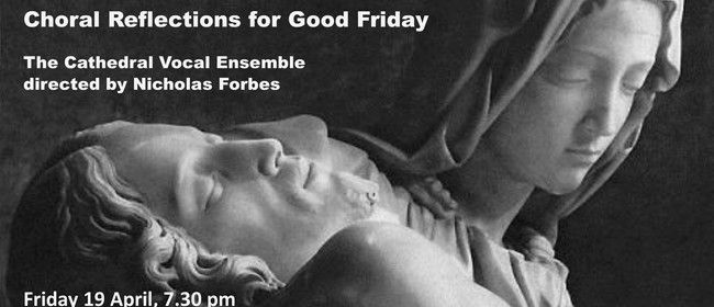 Stabat Mater – Choral Reflections for Good Friday